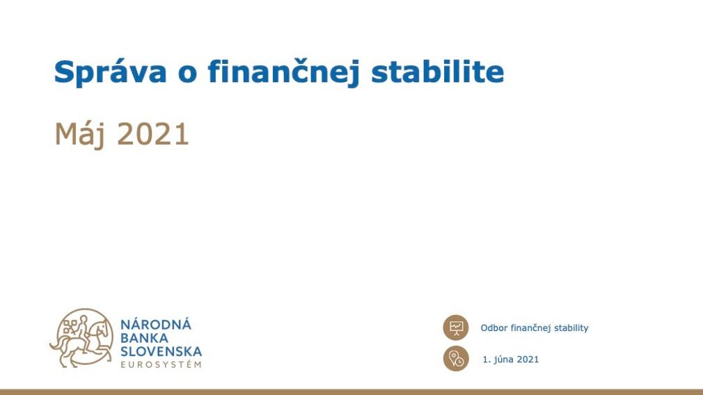 Správa o finančnej stabilite - máj 2021