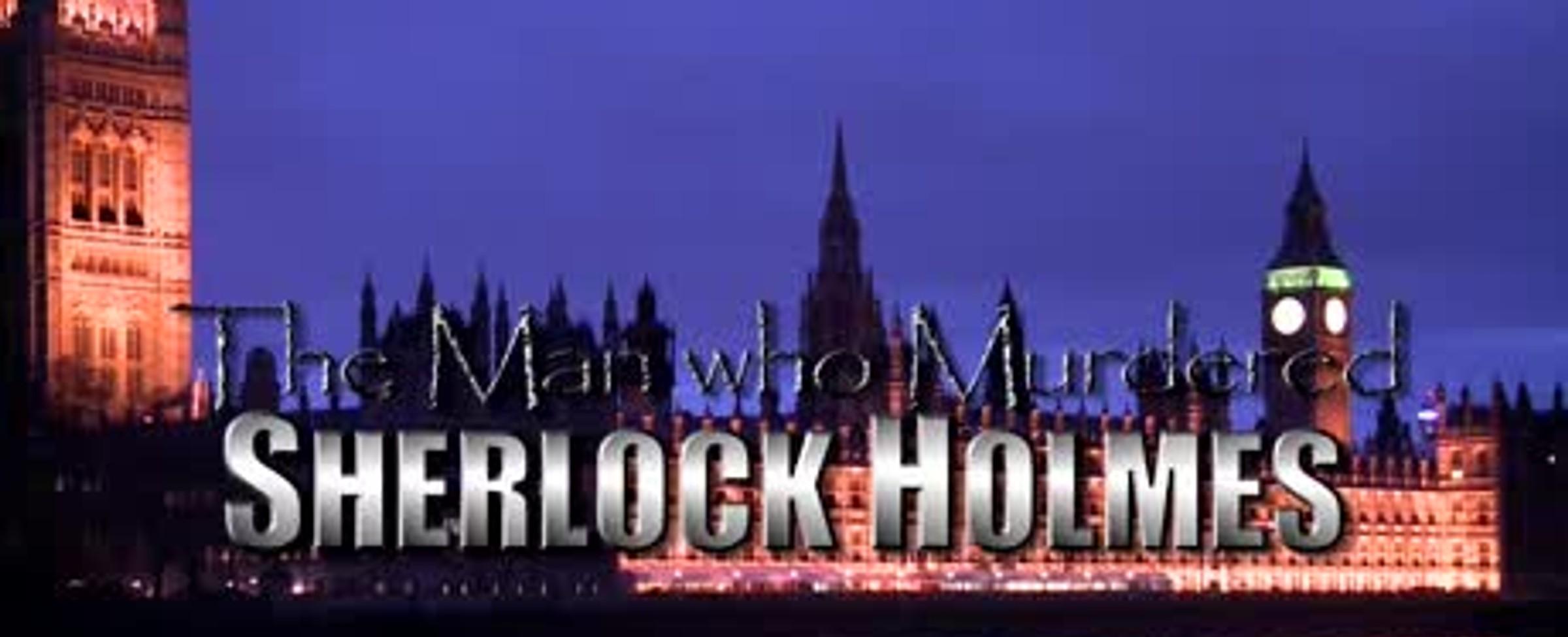 Muž, který zavraždil Sherlocka Holmese