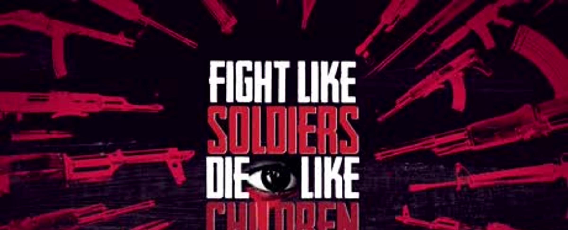 Bojovat jako vojáci - umírat jako děti
